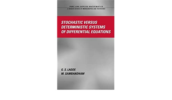 Stochastic Versus Deterministic Systems of Differential Equations