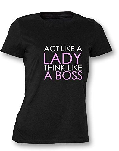 Act like a Lady Think like a Boss - Damen T-Shirt in Größe M (Boss T-shirts Lady)