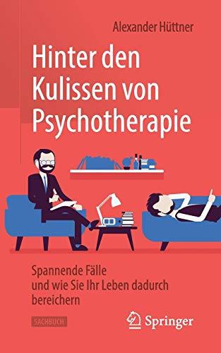 Hinter den Kulissen von Psychotherapie: Spannende Fälle und wie Sie Ihr Leben dadurch bereichern