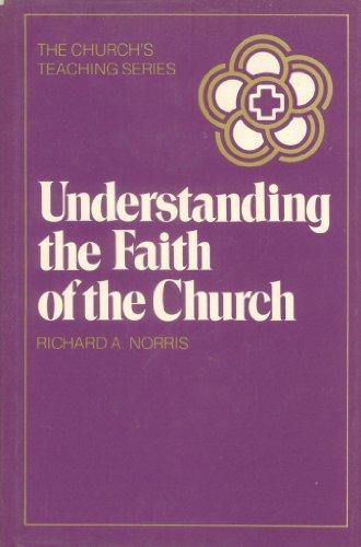 Understanding the Faith of the Church Today. a Crossroad Book: 004 (Church's Teaching Series, Vol 4)
