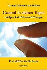 Gesund in sieben Tagen: Erfolge mit der Vitamin-D-Therapie Taschenbuch
