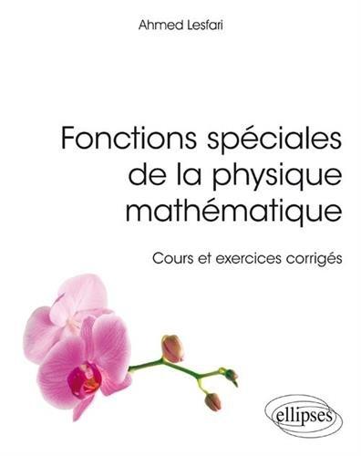 Fonctions spéciales de la physique mathématique - Cours et exercices corrigés