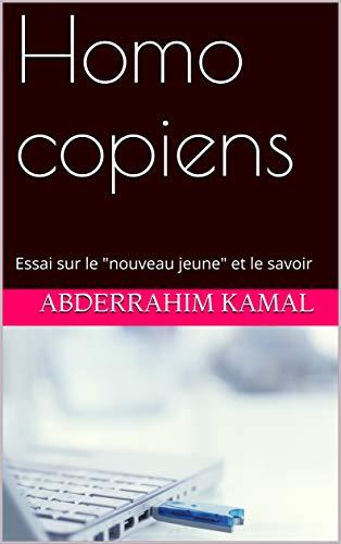 """Couverture du livre Homo copiens: Essai sur le """"nouveau jeune"""" et le savoir"""