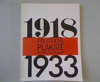 1918 - 1933 Das politische Plakate der Weimarer Republik. -