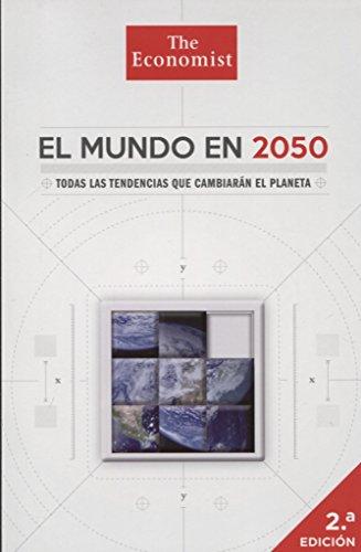 El mundo en 2050: Todas las tendencias que cambiarán el planeta (Management (gestion))