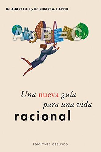 Nueva guía para una vida racional, una (PSICOLOGÍA) por Albert Ellis