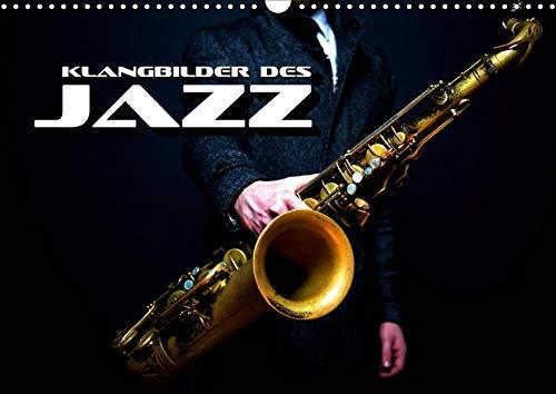 Klangbilder des Jazz (Wandkalender 2020 DIN A3 quer)