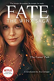 The Fairies' Path (Fate: The Winx Saga Tie-in Novel