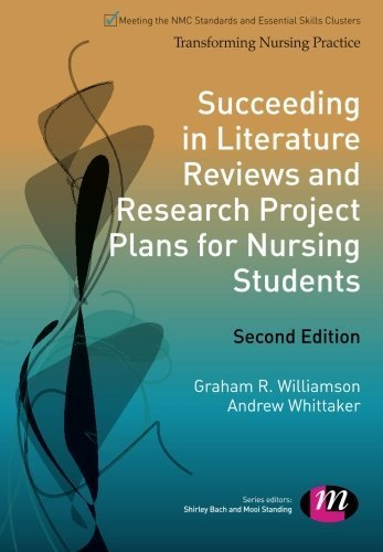 Succeeding in Literature Reviews and Research Project Plans for Nursing Students (Transforming Nursing Practice Series) by G.R. Williamson (2014-07-29)