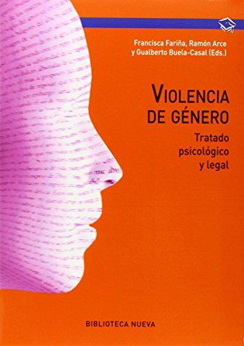 Violencia de género - 2ª edición: Tratado psicológico y legal (Manuales Obras Referencia) por Francisca Fariña