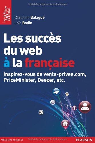 Les succès du web à la française : Inspirez-vous de vente-privee.com, PriceMinister, Deezer, etc