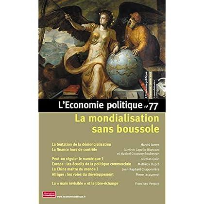 L'Economie politique - numéro 77 La mondialisation sans boussole (77)