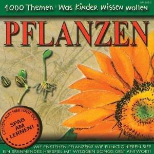 Preisvergleich Produktbild 1000 Themen: Was Kinder wissen wollen -- Pflanzen,  1 Audio-CD