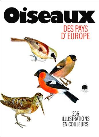 Oiseaux des pays d'Europe. 256 illustrations en couleurs, 21e tirage par Jirí Felix