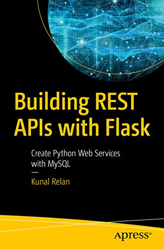 Building REST APIs with Flask: Create Python Web Services with MySQL (English Edition)
