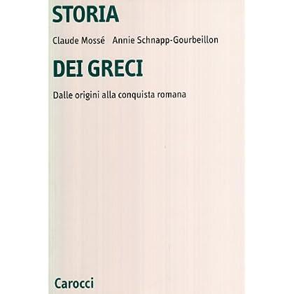 Storia Dei Greci. Dalle Origini Alla Conquista Romana