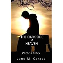 The Dark Side of Heaven: Peter's Story