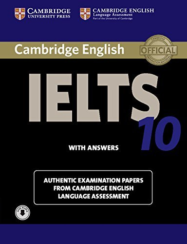 Cambridge IELTS 10 Student's Book with Answers with Audio: Authentic Examination Papers from Cambridge English Language Assessment (IELTS Practice Tests) by Cambridge Eng L (May 7, 2015) Paperback