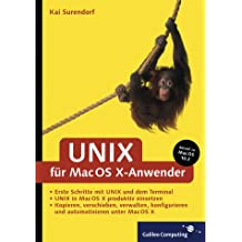 UNIX für Mac OS X-Anwender: Alles über das X in Mac OS X (Galileo Computing)