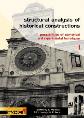 [Structural Analysis of Historical Constructions: Possibilities of Numerical and Experimental Techniques - Proceedings of the IVth Int. Seminar on Structural Analysis of Historical Constructions, 10-13 November 2004, Padova, Italy] (By: Claudio Modena) [published: November, 2004]