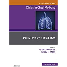 Pulmonary Embolism, An Issue of Clinics in Chest Medicine (The Clinics: Internal Medicine) (English Edition)