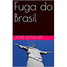 Fuga do Brasil (Portuguese Edition)