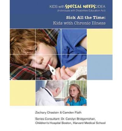 Sick All the Time: Kids with Chronic Illness (Kids with Special Needs: Idea (Individuals with Disabilities Education Act)) (Hardback) - Common
