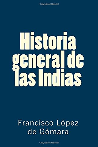 Descargar Libro Colección López de Gómara. Historia general de las Indias de Francisco López de Gómara