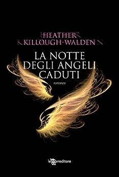 La notte degli Angeli caduti (Leggereditore Narrativa) di [Killough - Walden, Heather]