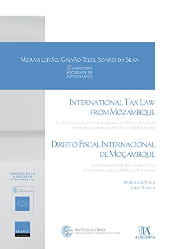 International Tax Law From Mozambique - The Conventions for the Avoidance of Double Taxation (with special emphasis on Macao and Portugal) (Portuguese Edition) por Sara Teixeira Bruno Santiago