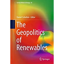 The Geopolitics of Renewables (Lecture Notes in Energy, Band 61)