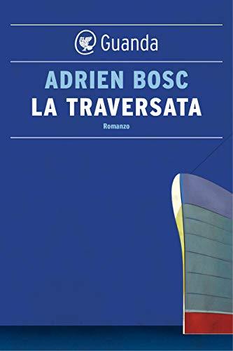 La traversata di [Bosc, Adrien]