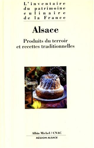 Inventaire du patrimoine culinaire de la France. Alsace
