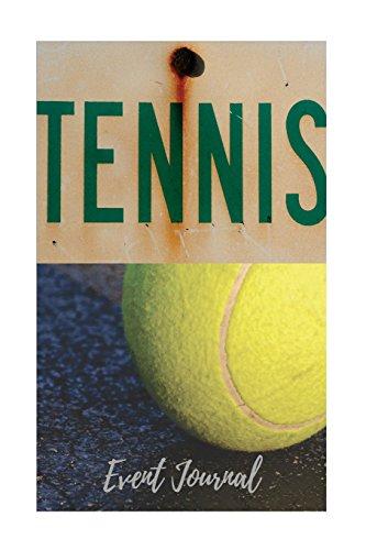 Tennis Event Journal (Notebook)