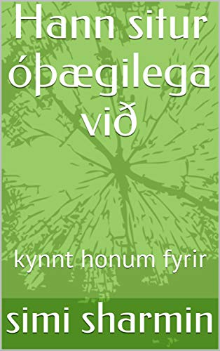 Hann situr óþægilega við: kynnt honum fyrir (English Edition)