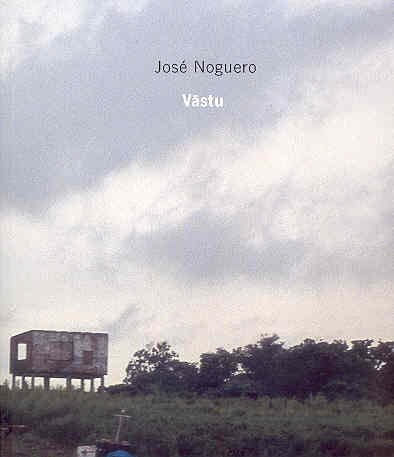 Jose Noguero: Vastu