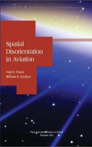 Spatial Disorientation in Aviation: 203 (Progress in Astronautics and Aeronautics Series)