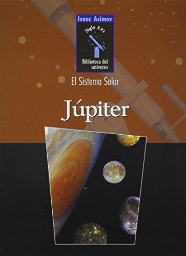 Jupiter (Isaac Asimov Biblioteca Del Universo Siglo XXI, El Sistema Solar) por Isaac Asimov