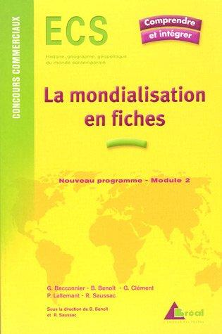 La mondialisation en fiches : Genèse, acteurs et enjeux