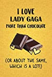 I Love Lady Gaga More Than Chocolate (Or About The Same, Which Is A Lot!): Lady Gaga Designer Notebook