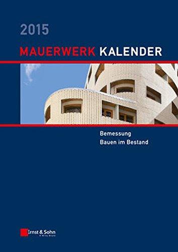 Mauerwerk-Kalender 2015: Bemessung, Bauen im Bestand (Mauerwerk-Kalender (VCH)) (- Kalender 2015)