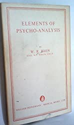 Elements of Psycho-Analysis by Wilfred R. Bion (1977-07-07)