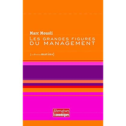Les Grandes figures du management (Alternatives Economiques)