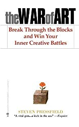 The War of Art: Break Through the Blocks and Win Your Inner Creative Battles by Steven Pressfield (2012-01-11)