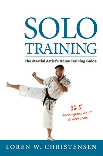 Solo Training: The Martial Artist's Home Training Guide por Loren W. Christensen