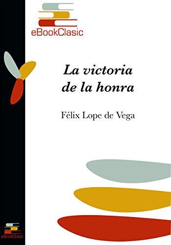 La victoria de la honra (Anotado) por Félix Lope de Vega