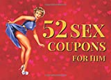 52 Sex Coupons for Him: Naughty Sex Vouchers for Boyfriend, Husband | Romantic Valentines Day Gift For Him | Christmas Stocking Stuffer, Birthday, ... Sex Coupons Book (includes 10 Blank Vouchers)