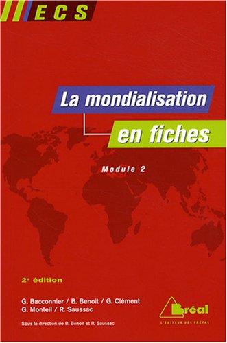 La mondialisation en fiches : Genèse, acteurs et enjeux (ECS, module 2)