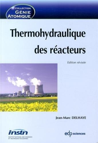 Thermohydraulique des racteurs de Jean-Marc Delhaye (9 dcembre 2013) Broch