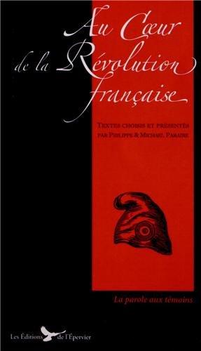 Au coeur de la révolution française textes choisis et présentés par P. Et M. Paraire